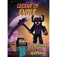 Legend Of Ender: EnderSon vs. Herobrine (ENDVENTURES SERIES Book 6)