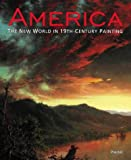 img - for America: The New World in 19th-century Painting (Prestel Art) by Stephan Koja (1999-05-01) book / textbook / text book