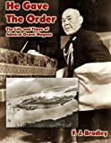 He Gave the Order: The Life and Times of Osami Nagano