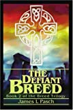 The Defiant Breed, James L. Pasch, 0595248470