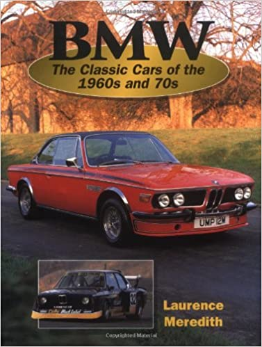 BMW: The Classic Cars of the 1960s and 70s Crowood AutoClassic S.: Amazon.es: Laurence Meredith: Libros en idiomas extranjeros