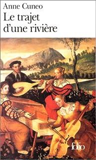 Le trajet d'une rivière : la vie et les aventures parfois secrètes de Francis Tregian, gentilhomme et musicien, Cuneo, Anne