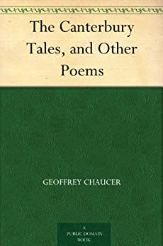 The Canterbury Tales, and Other Poems by [Chaucer, Geoffrey]