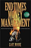 End Times Money Management, Gary D. Moore, 0310223601