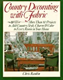 Country Decorating with Fabric, Chris Rankin, 0806983817