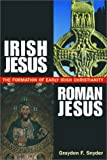 Irish Jesus, Roman Jesus, Graydon F. Snyder, 1563383853