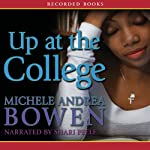 Up at the College | Michele Andrea Bowen