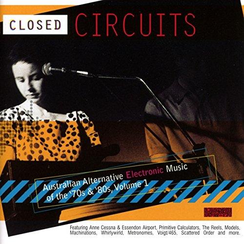 Closed Circuits: Australian Alternative Electronic