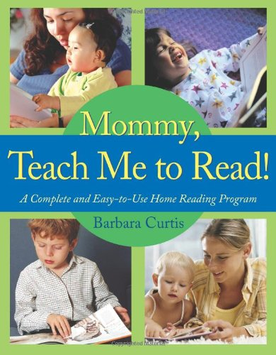 Mommy, Teach Me to Read: A Complete and Easy-to-Use Home Reading Program (Reading Home Use)