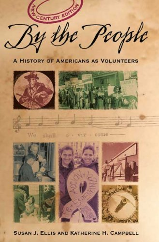 By The People : A History of Americans as Volunteers, New Century Edition