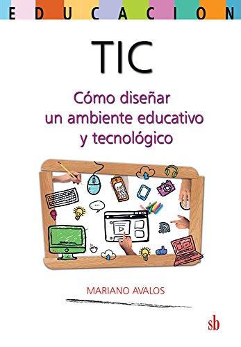 Amazon.com: TIC: Cómo diseñar un ambiente educativo y ...