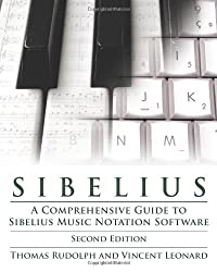 Sibelius: A Comprehensive Guide to Sibelius Music Notation Software (Music Pro Guides)