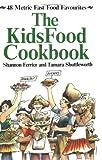The KidsFood Cookbook, Shannon Ferrier and Tamara Shuttleworth, 0888625952