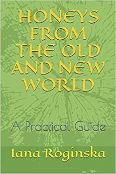 HONEYS FROM THE OLD AND NEW WORLD: A Practical Guide
