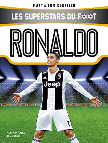 Ronaldo : Les Superstars du foot por Tom Oldfield,Félix Huet,Matt Oldfield