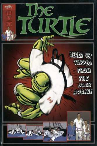 The Turtle Guard: Never Get Tapped from the Bottom Again (Brazilian Jiu Jitsu)