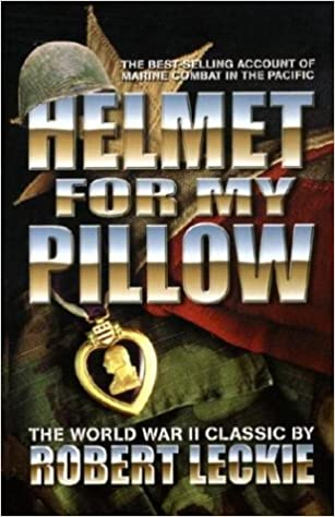 Book Helmet for My Pillow: The True, Incredible Story of the US Marines in World War II