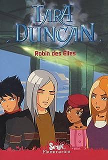 Tara Duncan 05 : Robin des Elfes, Audouin-Mamikonian, Sophie