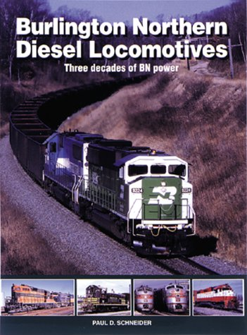 Northern Locomotive Burlington - Burlington Northern Diesel Locomotives: Three Decades of BN Power