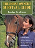 The Horse Owner's Survival Guide, Carolyn Henderson, 1585743739