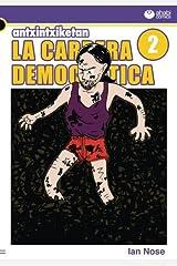 Antxintxiketan 2: La carrera democrática: ¡Las abarcas asombrosas! (Spanish Edition) Paperback
