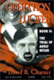 Operation Lucifer: The Trial of Adolf Hitler
