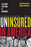Uninsured in America: Life and Death in the Land of Opportunity, Susan Starr Sered, Rushika Fernandopulle, 0520250060