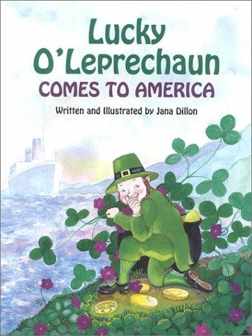 Lucky O'Leprechaun Comes to America (Lucky O'Leprechaun Series)