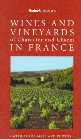 Rivages: Wines & Vineyards of Character and Charm in France