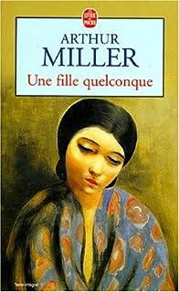 Une fille quelconque : roman, Miller, Arthur