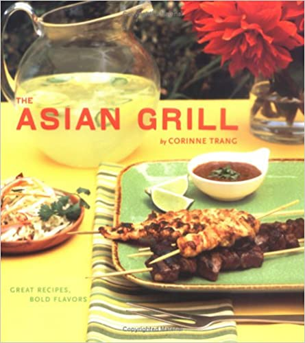 Book The Asian Grill: Great Recipes, Bold Flavors
