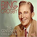 Bing Crosby: The Centenary Collection
