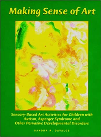 Making Sense of Art: Sensory-Based Art Activities for Children with