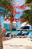 Cruising:the Caribbean, Brian Anderson and Eileen Anderson, 1494290561