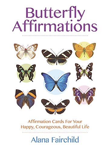 Read Online Butterfly Affirmations: Affirmation Cards For Your Happy, Courageous, Beautiful Life ebook