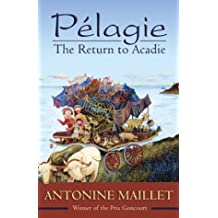 Pélagie: The Return to Acadie