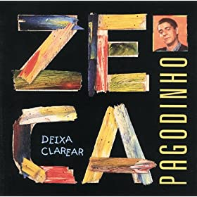 Amazon.com: Deixa Clarear: Zeca Pagodinho: MP3 Downloads