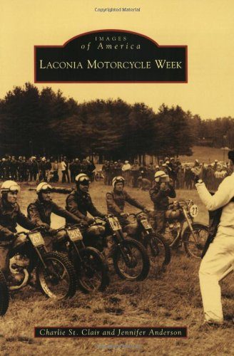 Laconia Motorcycle Week (Images of America: New Hampshire)