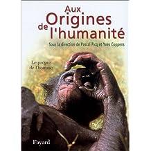 AUX ORIGINES DE L'HUMANITÉ T02 : LE PROPRE DE ...