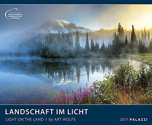 LANDSCHAFT IM LICHT 2017: by Art Wolfe - Fotokunst - Landschafts ...