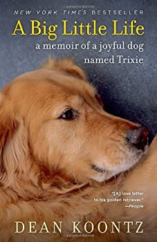 A Big Little Life:  A Memoir of a Joyful Dog 1401323529 Book Cover