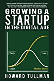 img - for Growing a Startup in the Digital Age: You Get What You Work For, Not What You Wish For (The Perspiration Principles) (Volume 7) book / textbook / text book
