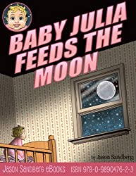 Baby Julia Feeds the Moon