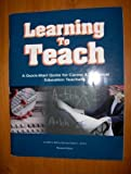 Learning to Teach : A Quick-Start Guide for Career and Technical Education Teachers, Edmunds, Niel A. and Smith, Clifton L., 089514011X