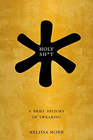 Amazon holy sht a brief history of swearing ebook melissa holy sht a brief history of swearing 1st edition kindle edition fandeluxe Choice Image