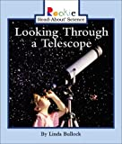 Looking Through a Telescope, Linda Bullock, 0516228730