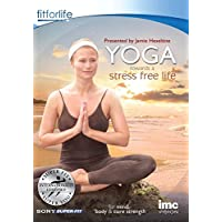 Yoga Towards a Stress Free Life - Mind Body & Core Strength