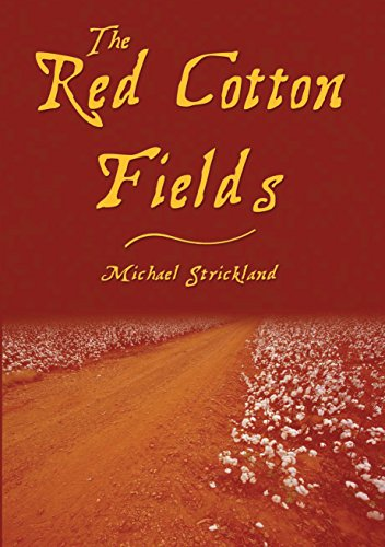 The Red Cotton Fields - newly edited edition (Red Cotton Fields Series Book 1) by [Strickland, Michael]