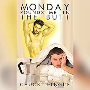 Monday Pounds Me in the Butt Audiobook