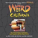 Weird California, Greg Bishop and Joe Oesterle, 1402733844